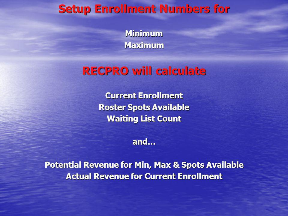 Setup Enrollment Numbers for RECPRO will calculate