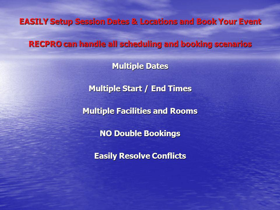EASILY Setup Session Dates & Locations and Book Your Event