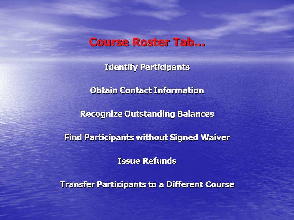 Course Roster Tab… Identify Participants