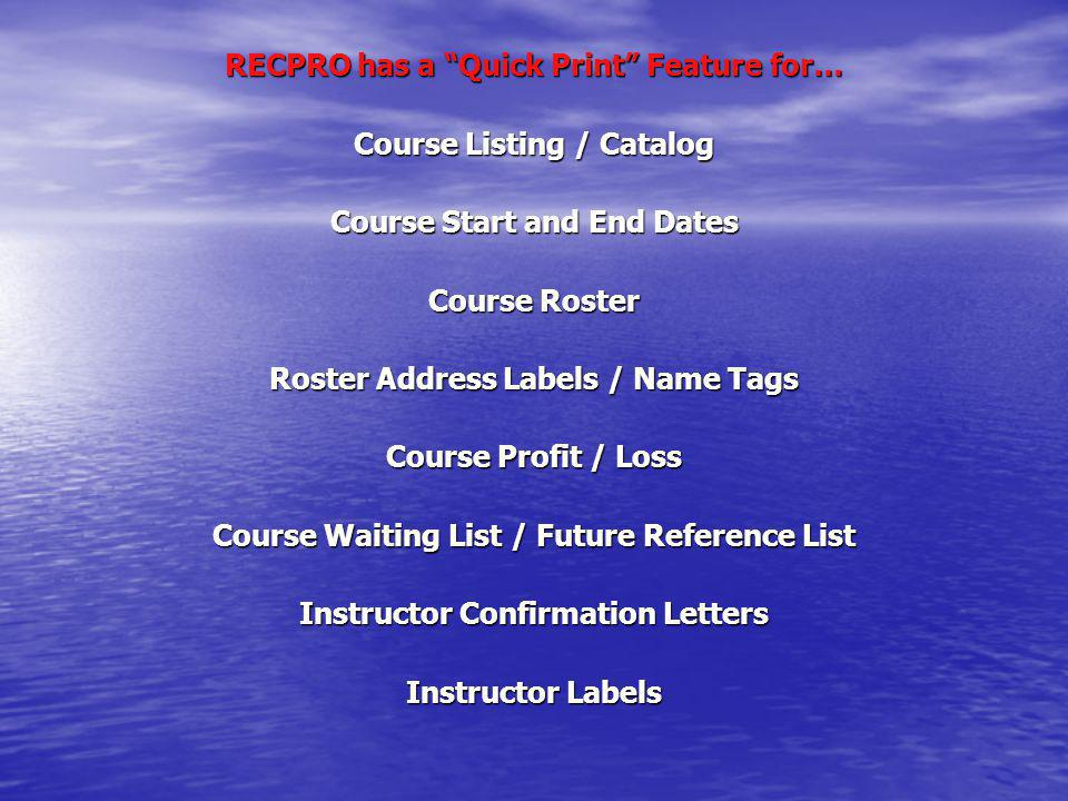 RECPRO has a Quick Print Feature for… Course Listing / Catalog
