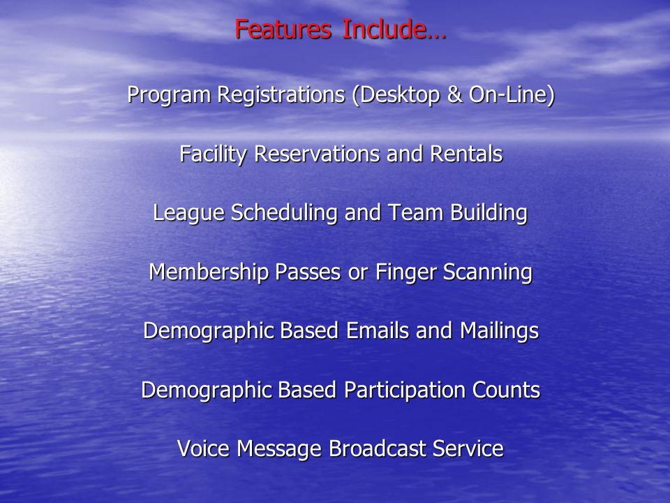 Features Include… Program Registrations (Desktop & On-Line)