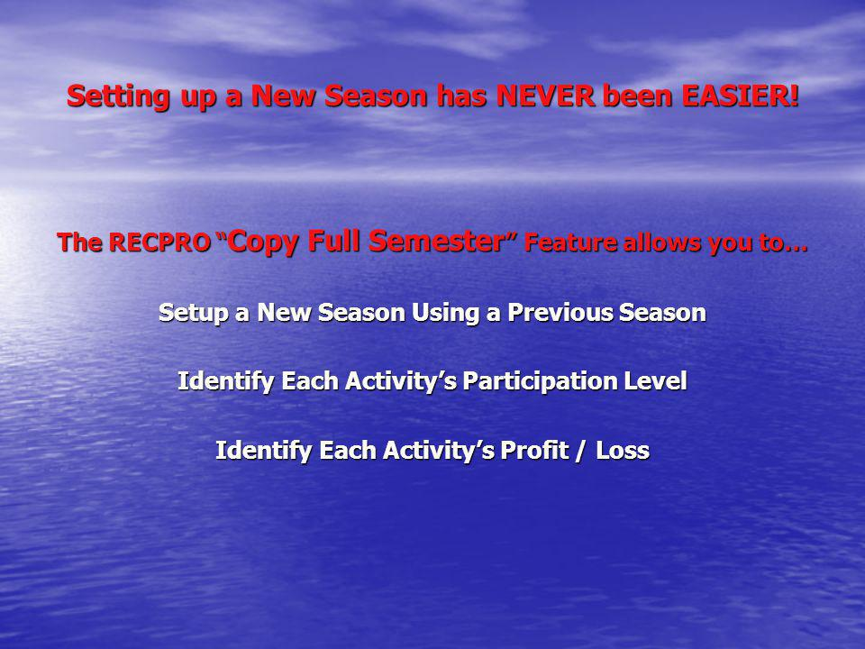 Setting up a New Season has NEVER been EASIER!