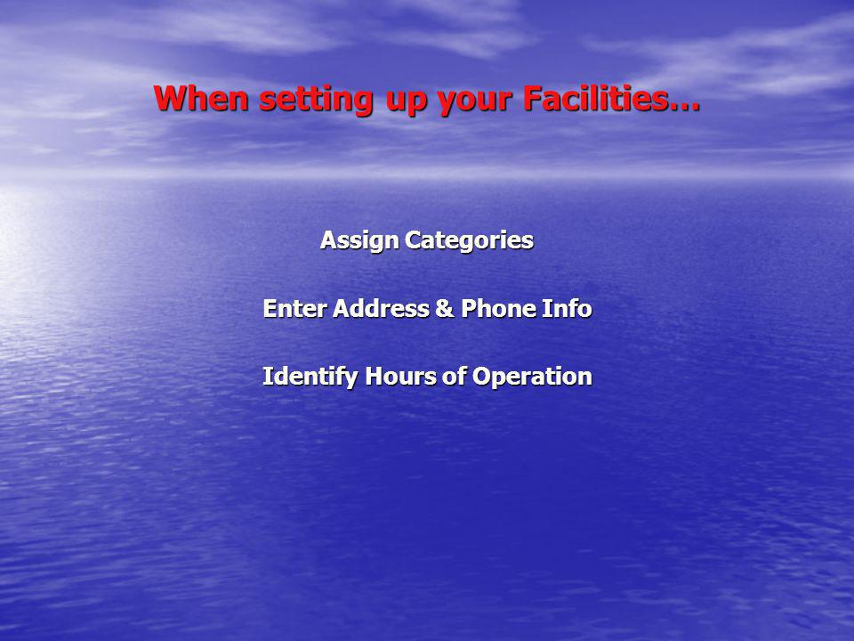 When setting up your Facilities…