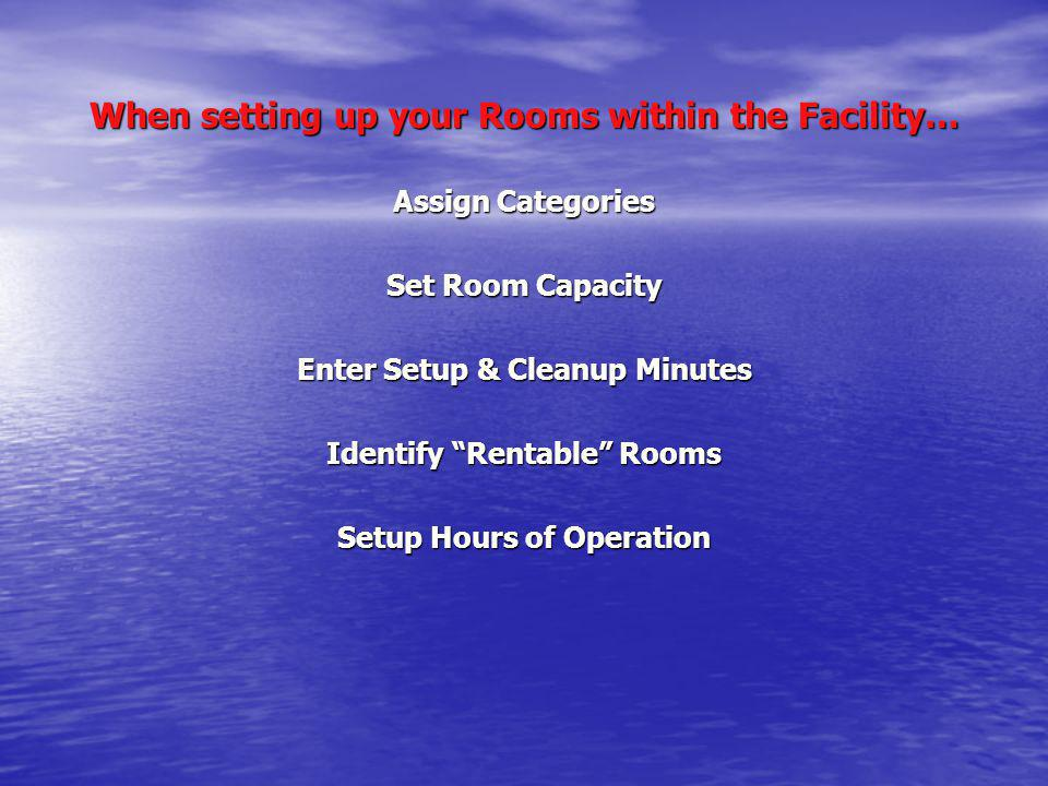 When setting up your Rooms within the Facility…