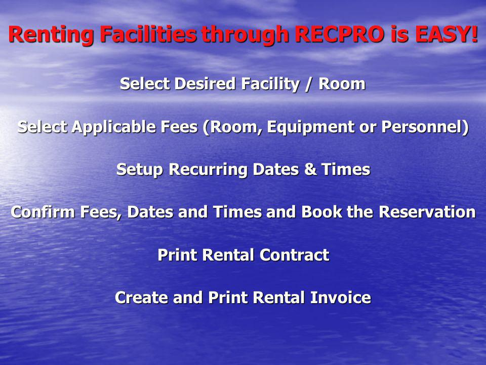 Renting Facilities through RECPRO is EASY!