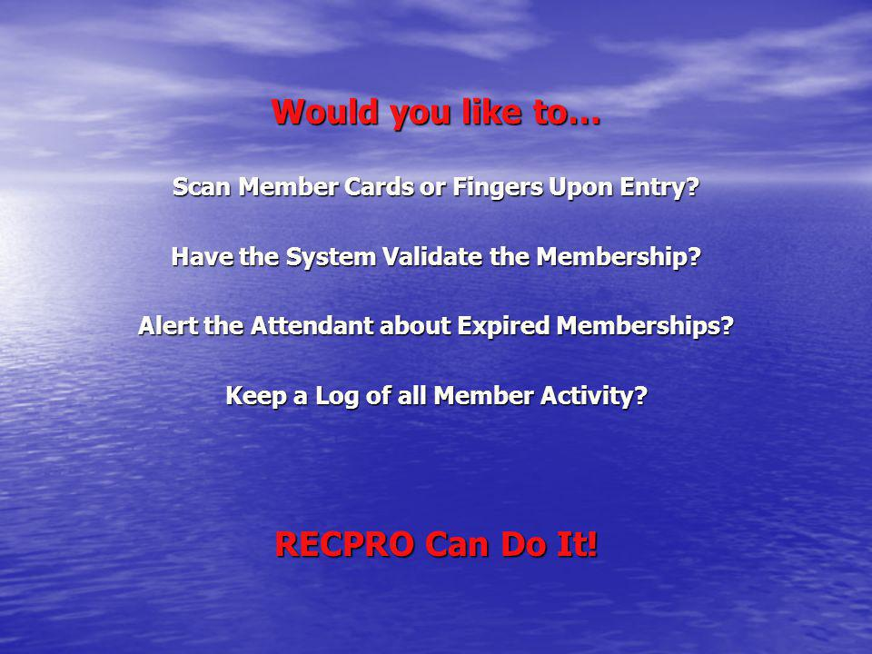 Would you like to… RECPRO Can Do It!