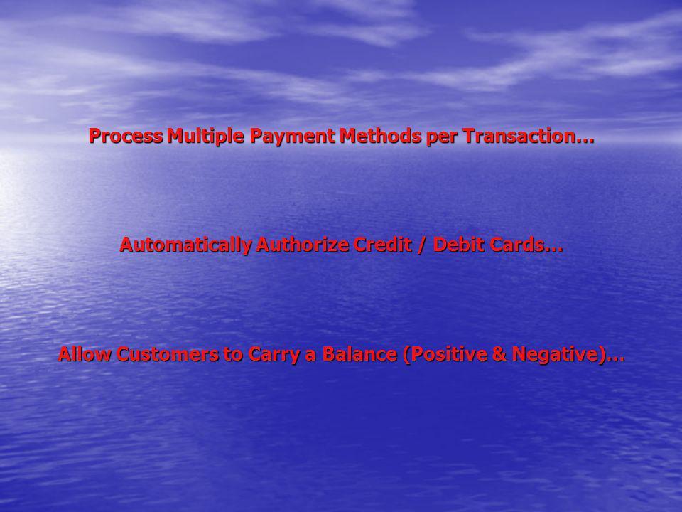 Process Multiple Payment Methods per Transaction…