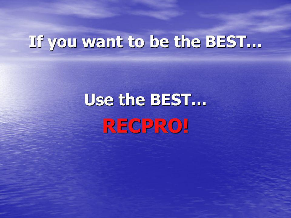 If you want to be the BEST…