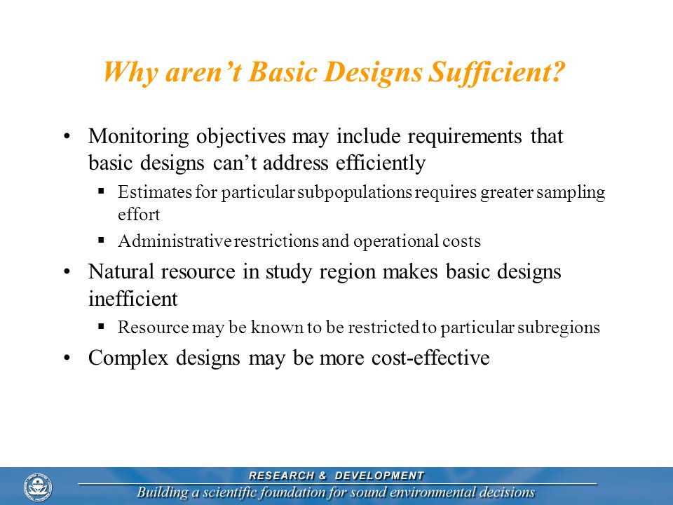 Why aren't Basic Designs Sufficient