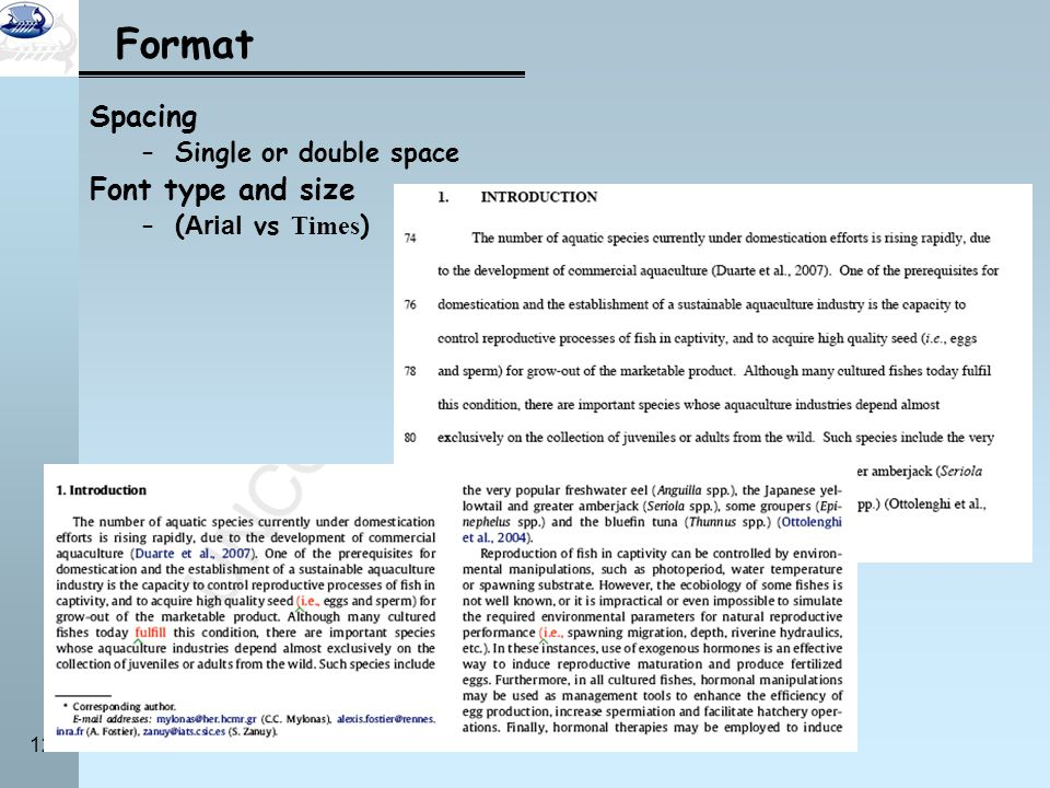Format Spacing Font type and size Single or double space