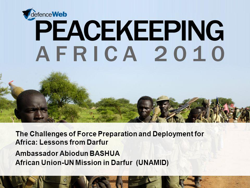 Ambassador Abiodun BASHUA African Union-UN Mission in Darfur (UNAMID)