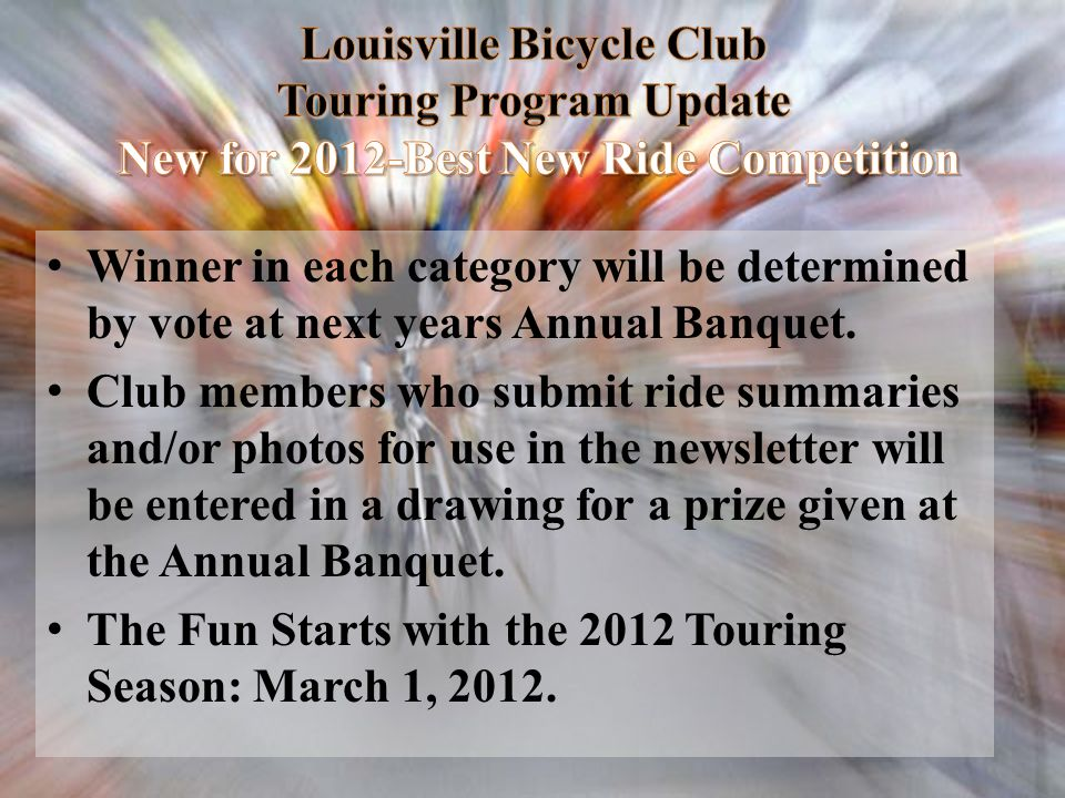 Louisville Bicycle Club Touring Program Update New for 2012-Best New Ride Competition