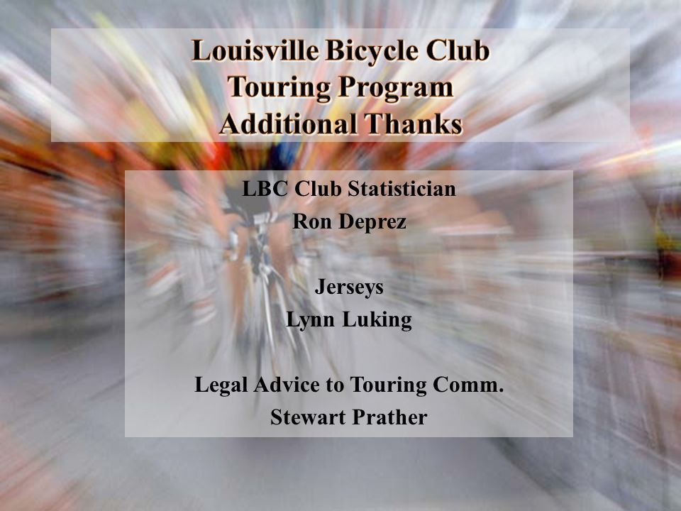 Louisville Bicycle Club Touring Program Additional Thanks