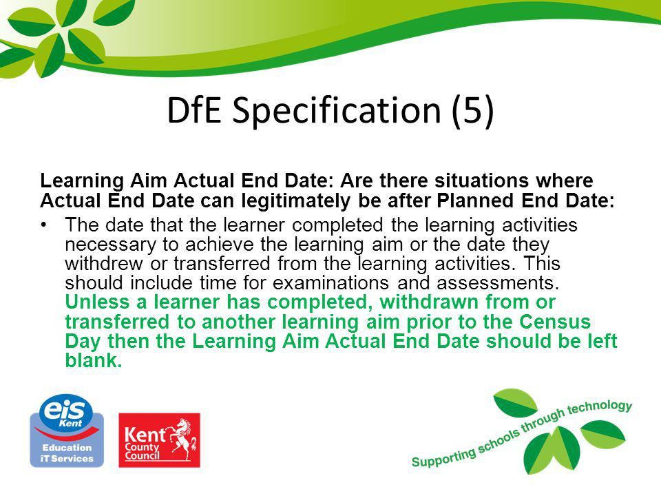 DfE Specification (5) Learning Aim Actual End Date: Are there situations where Actual End Date can legitimately be after Planned End Date: