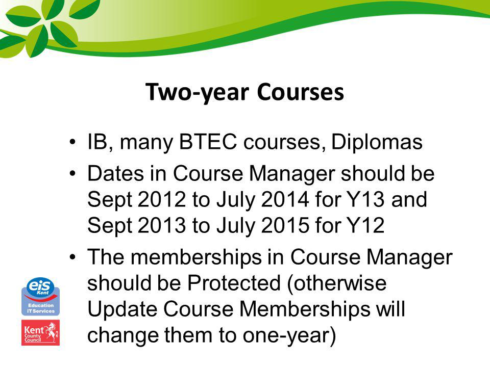 Two-year Courses IB, many BTEC courses, Diplomas