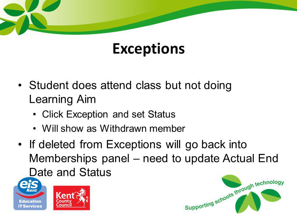 Exceptions Student does attend class but not doing Learning Aim