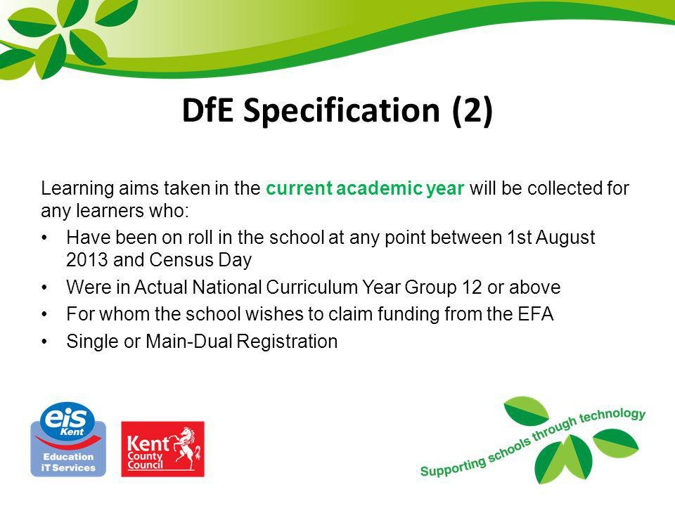 DfE Specification (2) Learning aims taken in the current academic year will be collected for any learners who:
