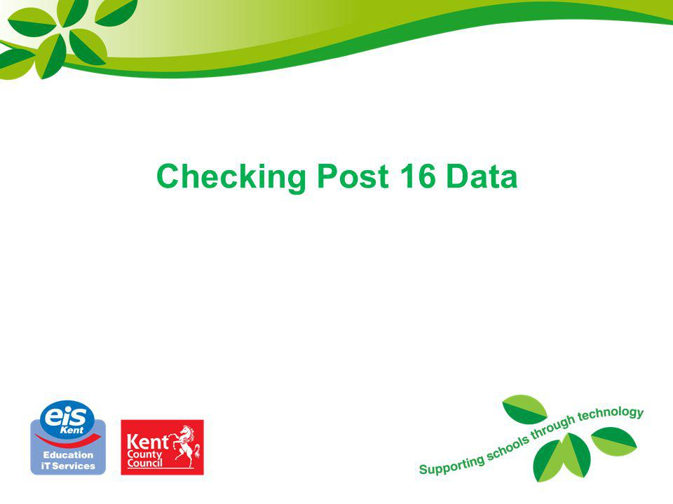 Checking Post 16 Data No substitute for checking data Does take time