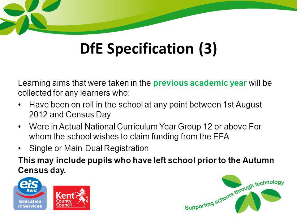 DfE Specification (3) Learning aims that were taken in the previous academic year will be collected for any learners who:
