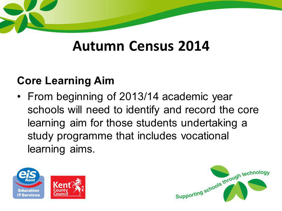 Autumn Census 2014 Core Learning Aim