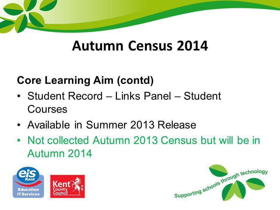 Autumn Census 2014 Core Learning Aim (contd)