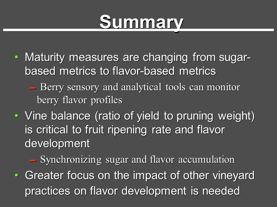 Summary Maturity measures are changing from sugar-based metrics to flavor-based metrics.