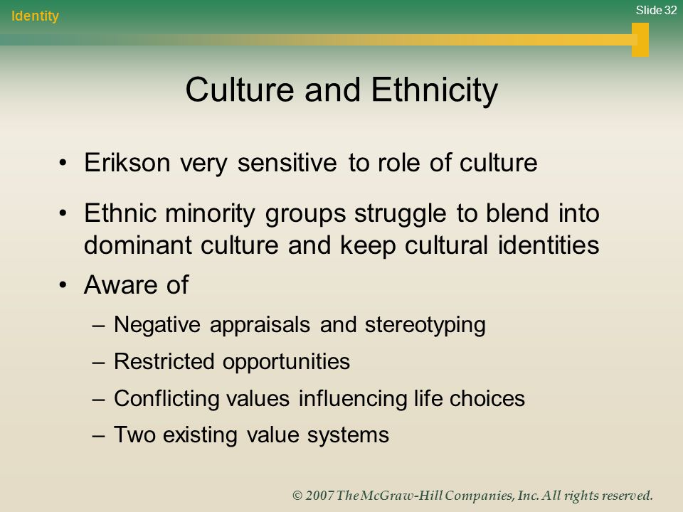 Culture and Ethnicity Erikson very sensitive to role of culture