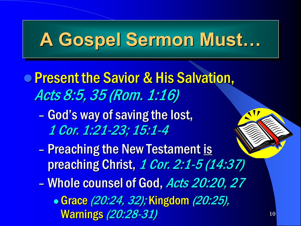 A Gospel Sermon Must… Present the Savior & His Salvation, Acts 8:5, 35 (Rom. 1:16)