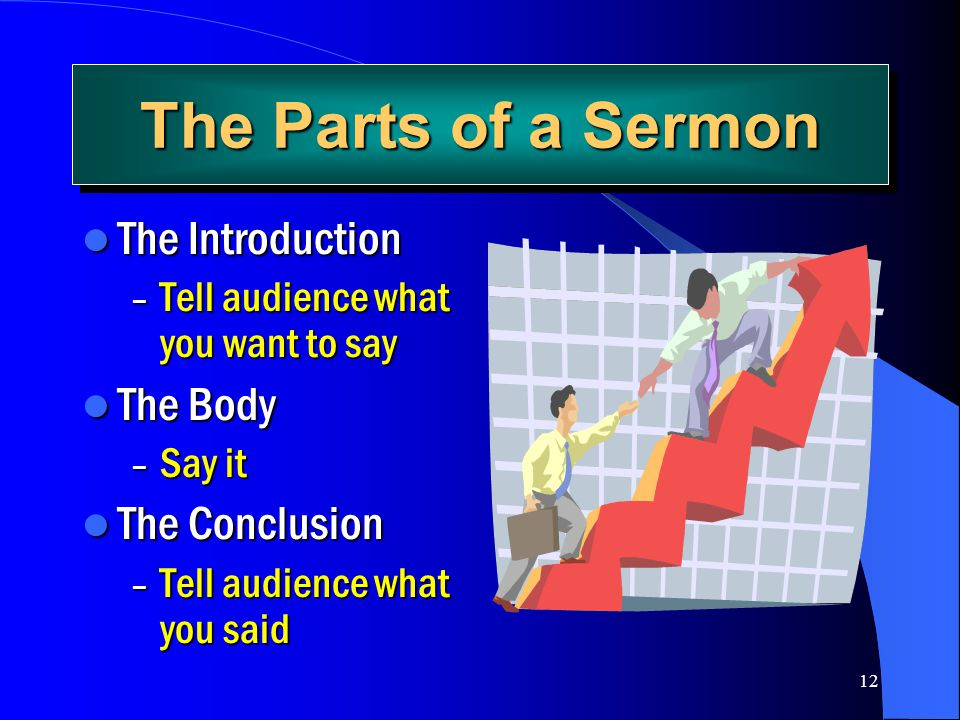 The Parts of a Sermon The Introduction The Body The Conclusion