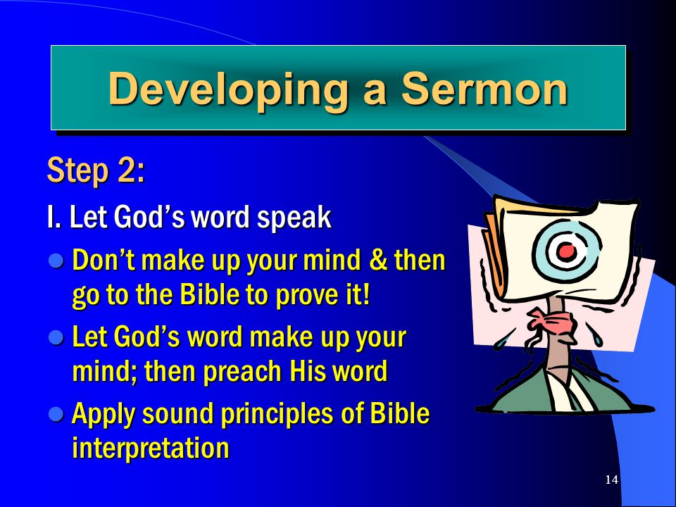 Developing a Sermon Step 2: I. Let God's word speak