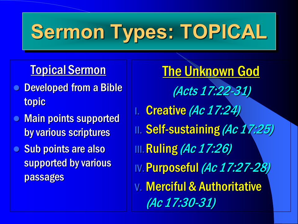 Sermon Types: TOPICAL The Unknown God Topical Sermon (Acts 17:22-31)