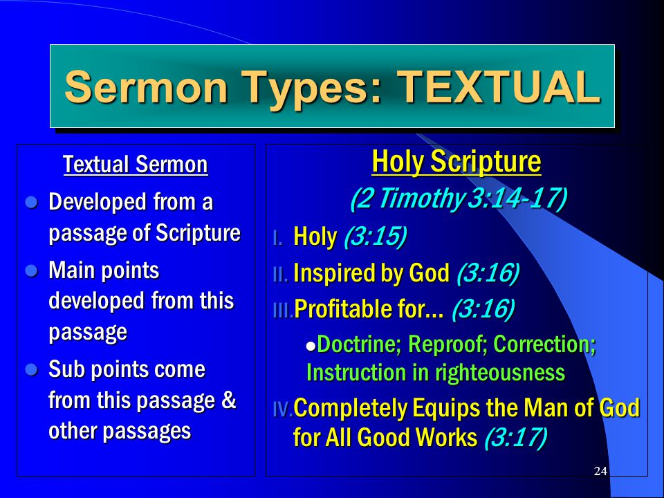 Sermon Types: TEXTUAL Holy Scripture (2 Timothy 3:14-17) Holy (3:15)