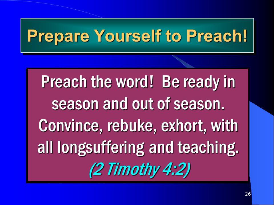 Prepare Yourself to Preach!