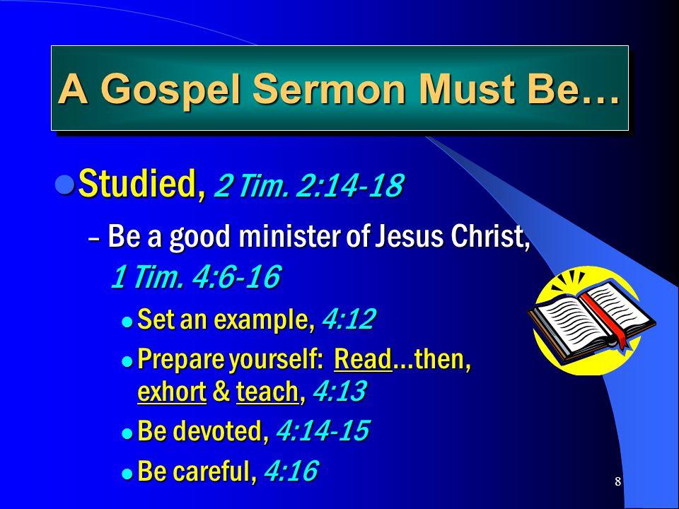 A Gospel Sermon Must Be…