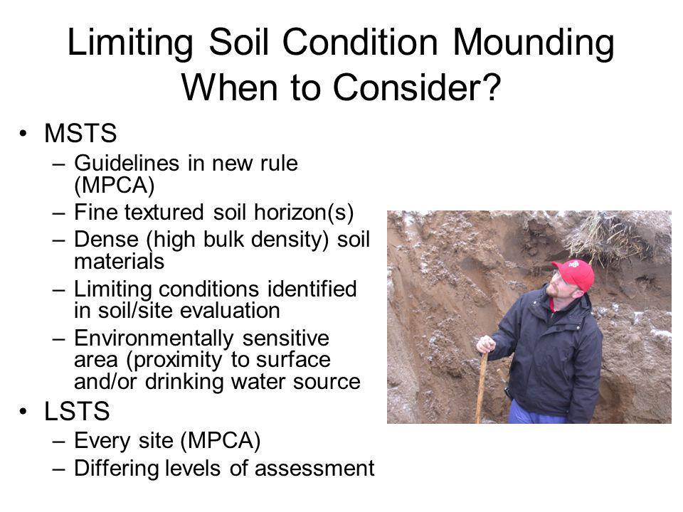 Limiting Soil Condition Mounding When to Consider