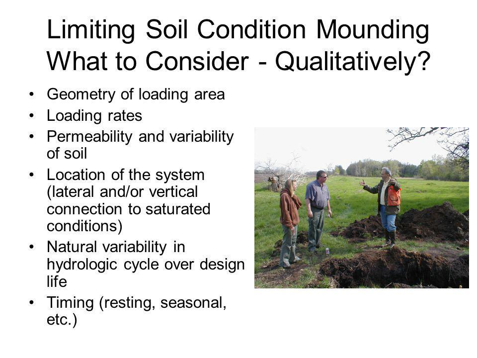 Limiting Soil Condition Mounding What to Consider - Qualitatively