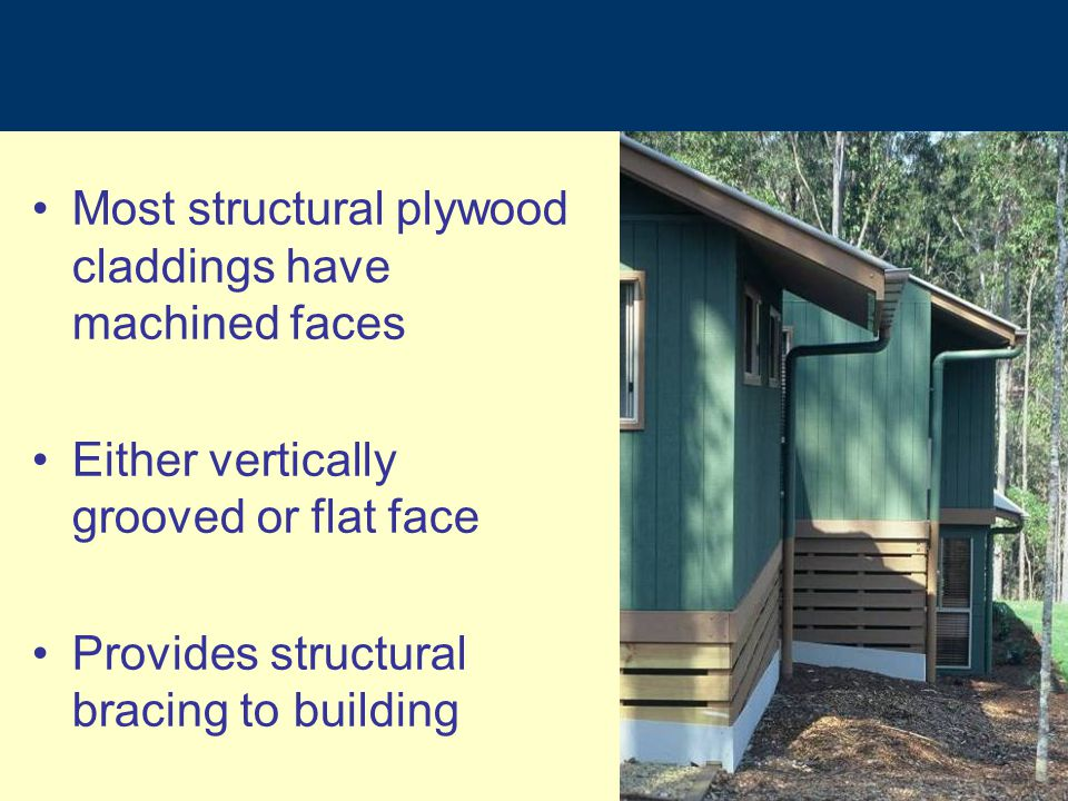 Most structural plywood claddings have machined faces