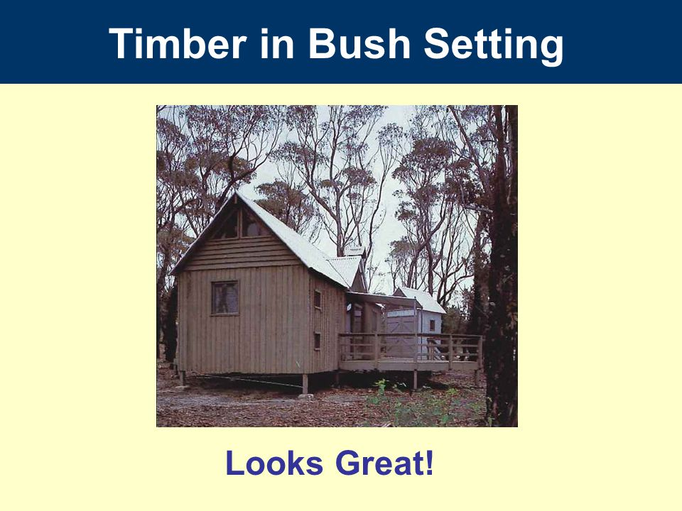 Timber in Bush Setting Looks Great!