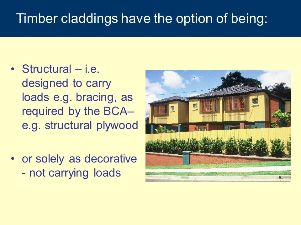 Timber claddings have the option of being: