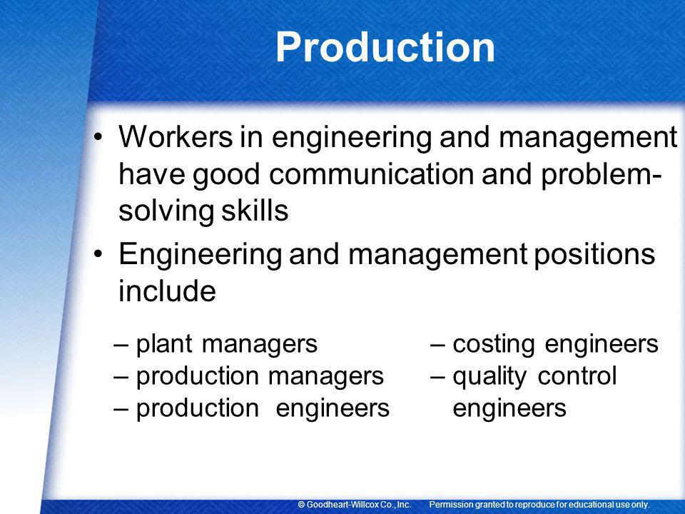 Production Workers in engineering and management have good communication and problem-solving skills.
