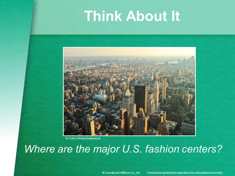 Think About It Where are the major U.S. fashion centers
