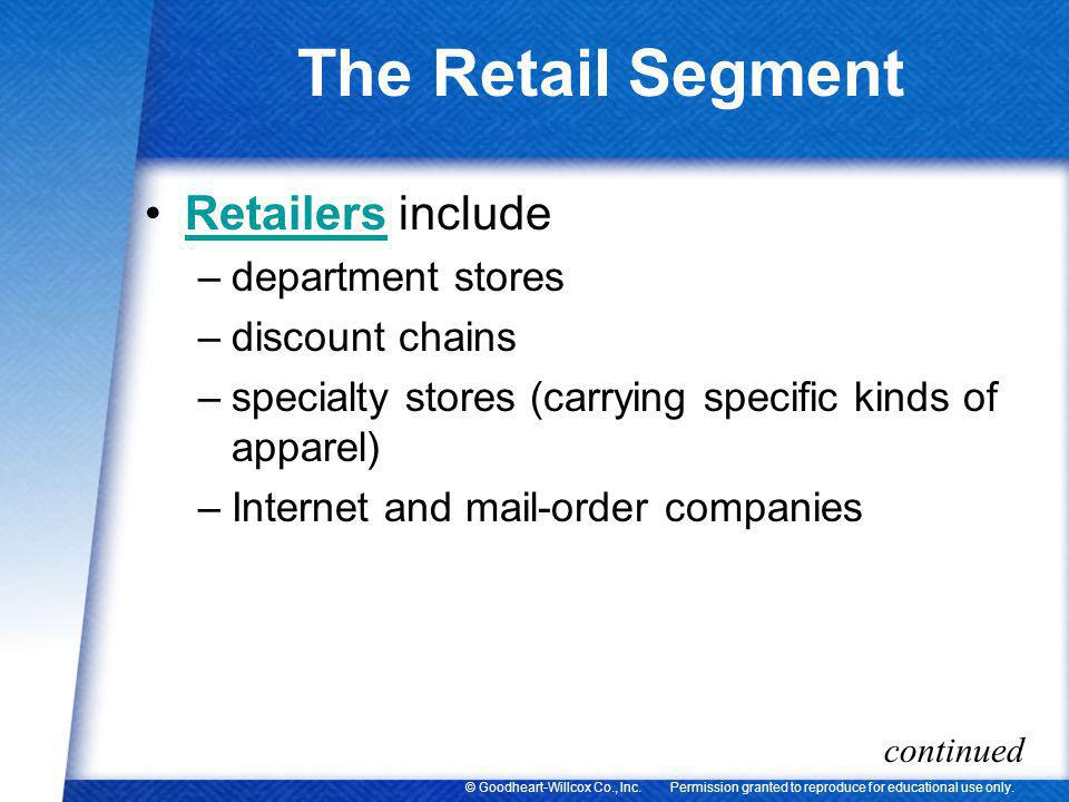 The Retail Segment Retailers include department stores discount chains