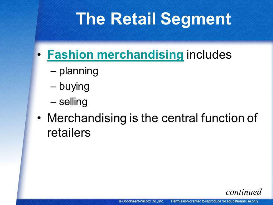 The Retail Segment Fashion merchandising includes