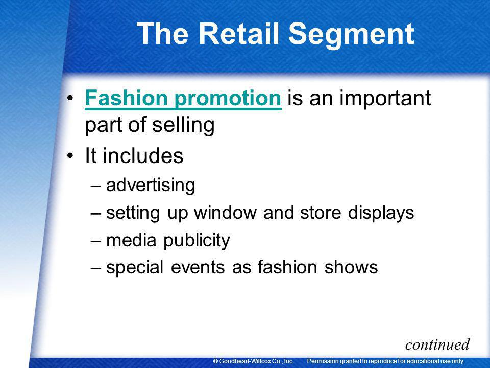 The Retail Segment Fashion promotion is an important part of selling