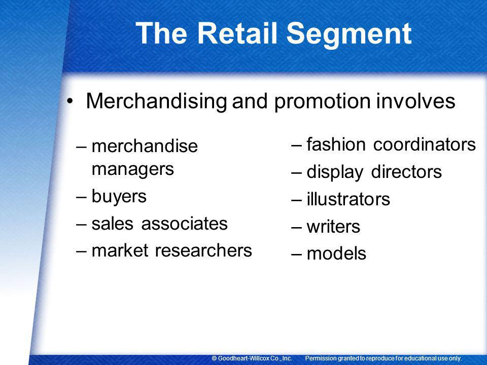 The Retail Segment Merchandising and promotion involves
