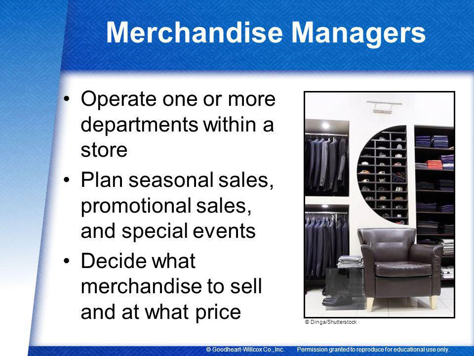 Merchandise Managers Operate one or more departments within a store