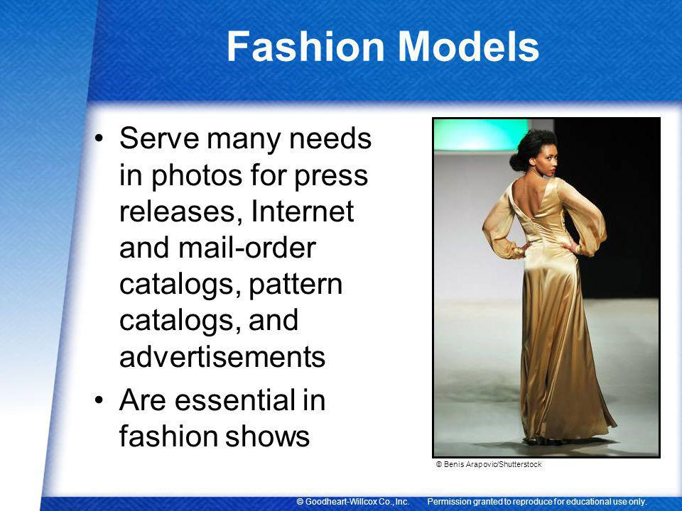Fashion Models Serve many needs in photos for press releases, Internet and mail-order catalogs, pattern catalogs, and advertisements.