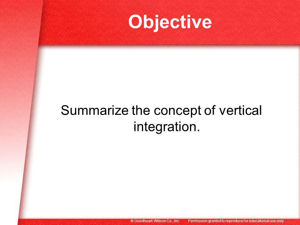 Summarize the concept of vertical integration.