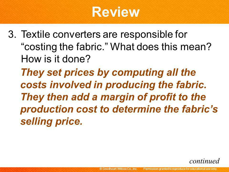 3. Textile converters are responsible for costing the fabric