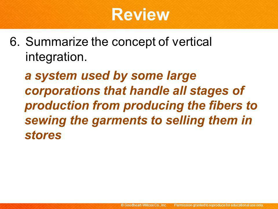 6. Summarize the concept of vertical integration.